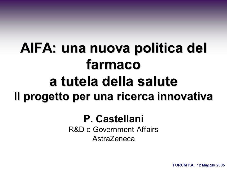 AIFA: una nuova politica del farmaco a tutela della salute Il progetto per una ricerca innovativa P.