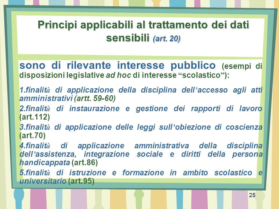 25 Principi applicabili al trattamento dei dati sensibili (art. 20) sono di rilevante interesse pubblico (esempi di disposizioni legislative ad hoc di