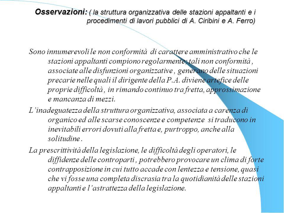 Osservazioni: ( la struttura organizzativa delle stazioni appaltanti e i procedimenti di lavori pubblici di A. Ciribini e A. Ferro) Sono innumerevoli