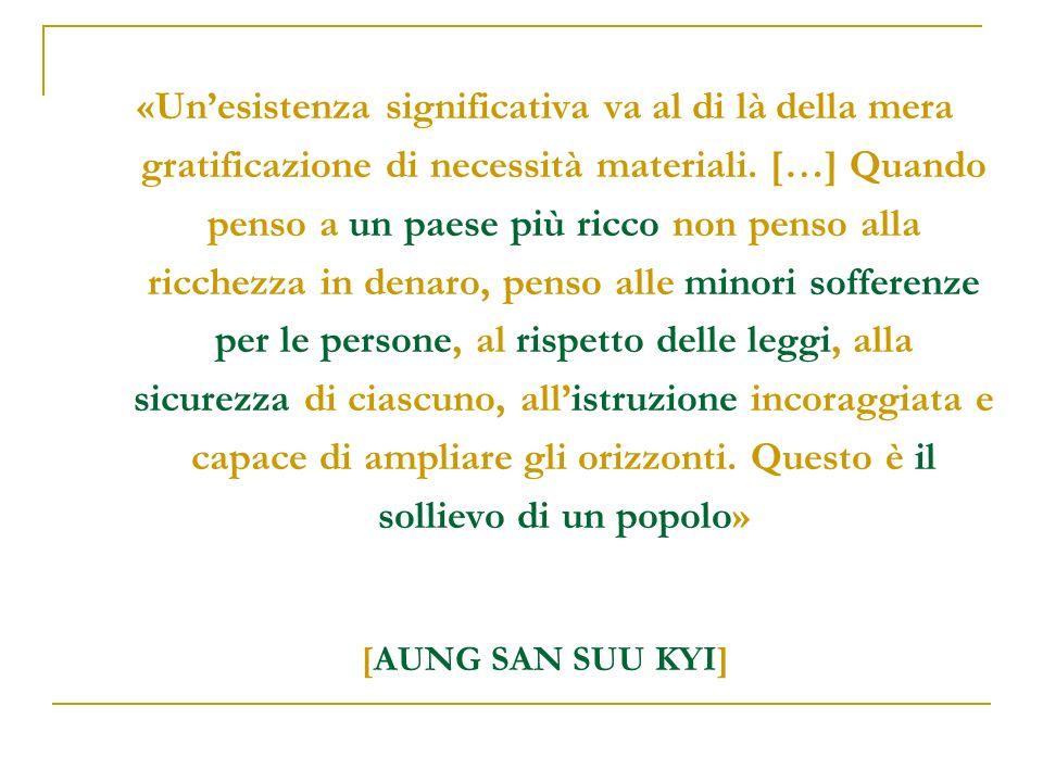 «Unesistenza significativa va al di là della mera gratificazione di necessità materiali.