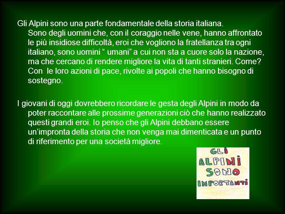 Gli Alpini sono una parte fondamentale della storia italiana. Sono degli uomini che, con il coraggio nelle vene, hanno affrontato le più insidiose dif
