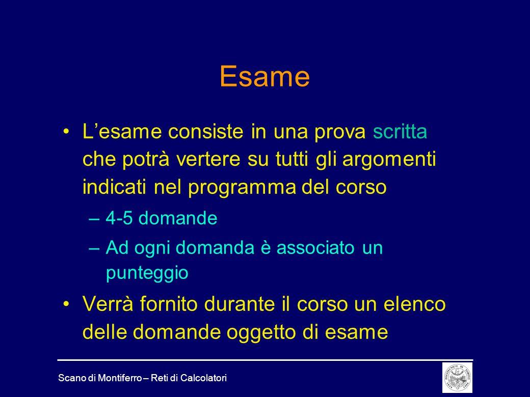 Scano di Montiferro – Reti di Calcolatori Esame Lesame consiste in una prova scritta che potrà vertere su tutti gli argomenti indicati nel programma d