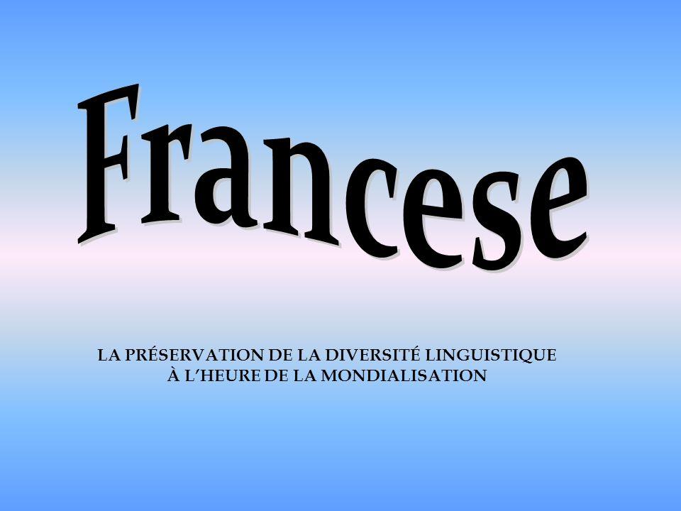 LA PRÉSERVATION DE LA DIVERSITÉ LINGUISTIQUE À LHEURE DE LA MONDIALISATION