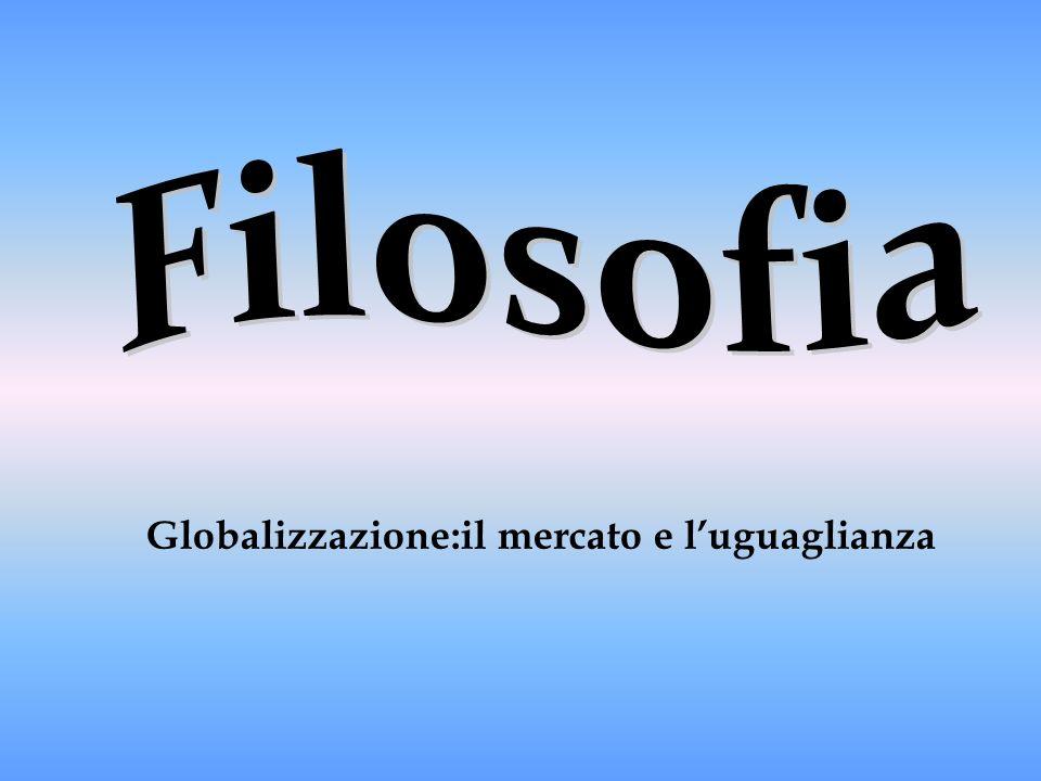 Globalizzazione:il mercato e luguaglianza