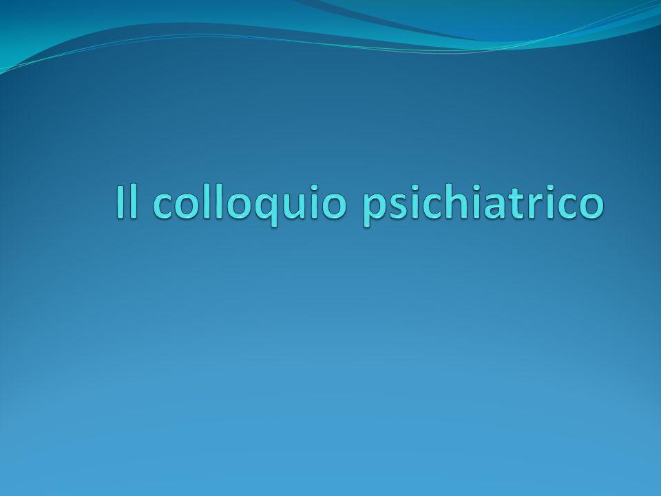 Esame delle condizioni mentali Psicopatologia 2.Umore ed affettività A.