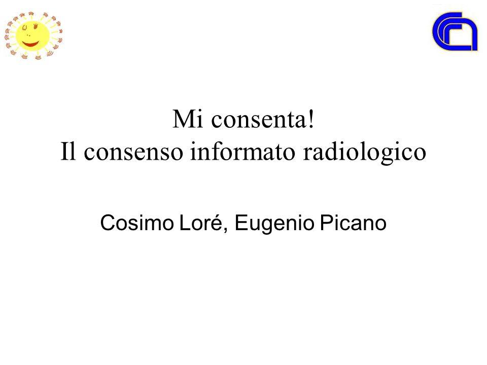Mi consenta! Il consenso informato radiologico Cosimo Loré, Eugenio Picano