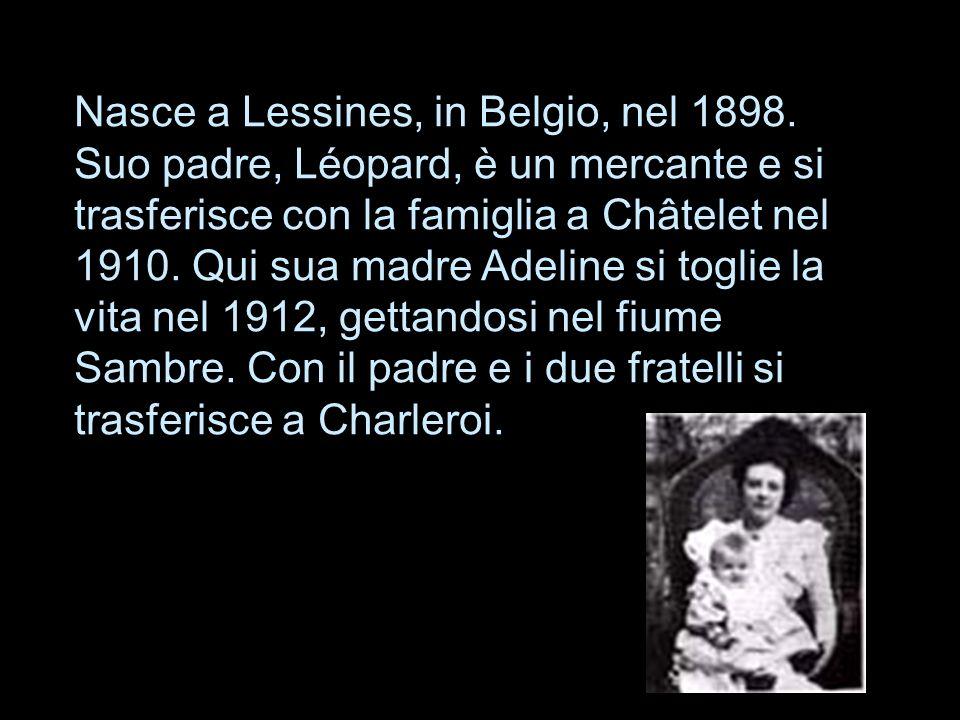 Nasce a Lessines, in Belgio, nel 1898. Suo padre, Léopard, è un mercante e si trasferisce con la famiglia a Châtelet nel 1910. Qui sua madre Adeline s