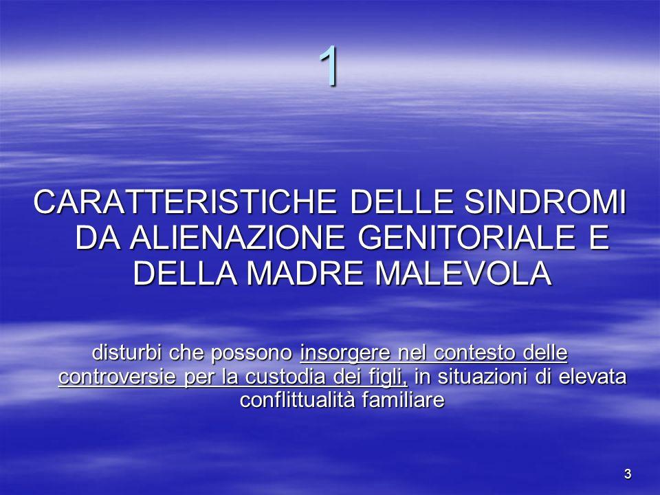 3 1 CARATTERISTICHE DELLE SINDROMI DA ALIENAZIONE GENITORIALE E DELLA MADRE MALEVOLA disturbi che possono insorgere nel contesto delle controversie pe