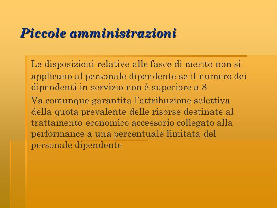 Piccole amministrazioni Le disposizioni relative alle fasce di merito non si applicano al personale dipendente se il numero dei dipendenti in servizio