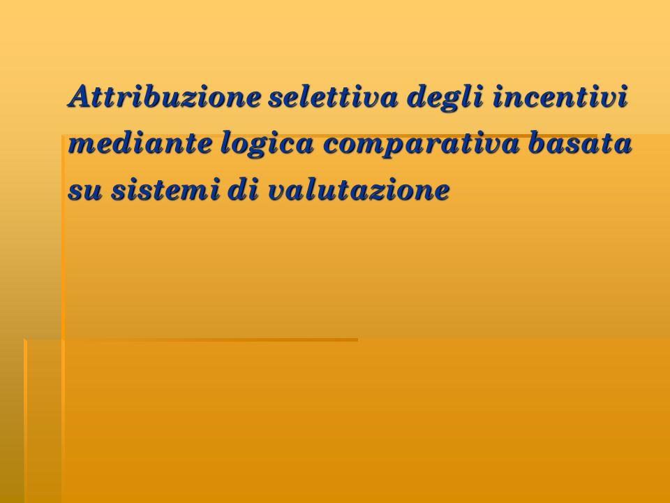 Attribuzione selettiva degli incentivi mediante logica comparativa basata su sistemi di valutazione
