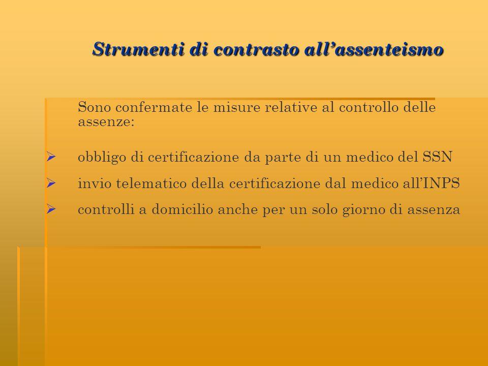 Sono confermate le misure relative al controllo delle assenze: obbligo di certificazione da parte di un medico del SSN invio telematico della certific