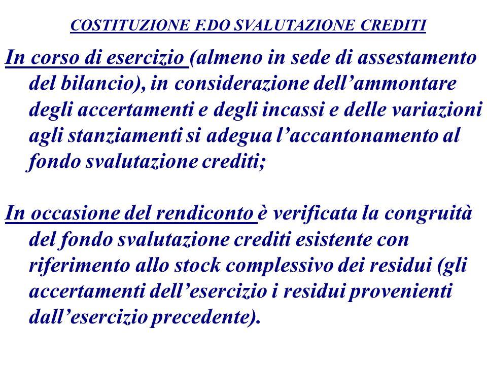 In corso di esercizio (almeno in sede di assestamento del bilancio), in considerazione dellammontare degli accertamenti e degli incassi e delle variaz