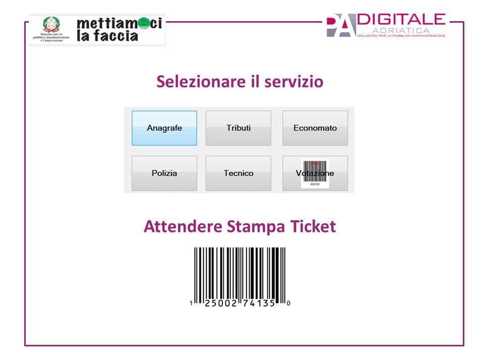 Selezionare il servizio Attendere Stampa Ticket