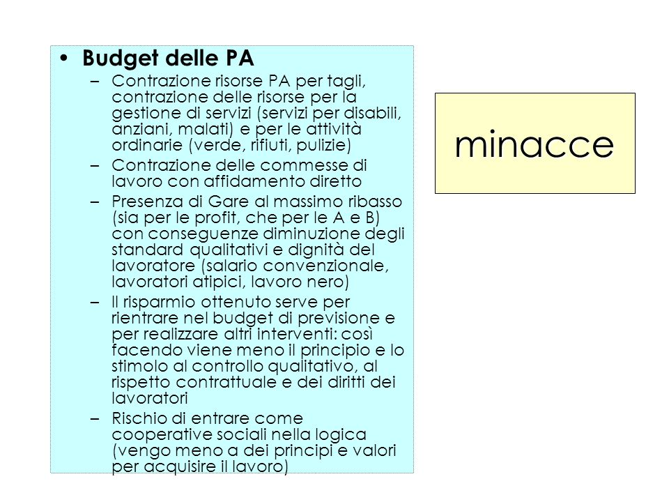 minacce Budget delle PA –Contrazione risorse PA per tagli, contrazione delle risorse per la gestione di servizi (servizi per disabili, anziani, malati