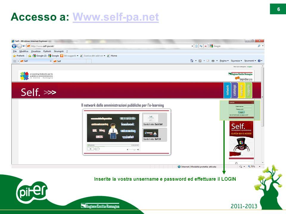 6 Accesso a: Www.self-pa.netWww.self-pa.net Inserite la vostra unsername e password ed effettuare il LOGIN