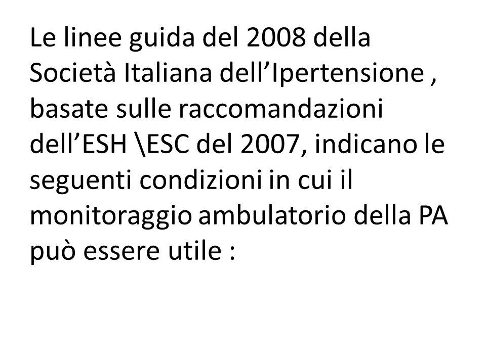 Le linee guida del 2008 della Società Italiana dellIpertensione, basate sulle raccomandazioni dellESH \ESC del 2007, indicano le seguenti condizioni i