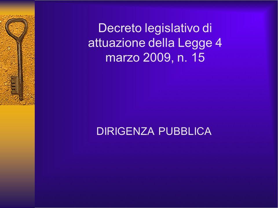 Decreto legislativo di attuazione della Legge 4 marzo 2009, n. 15 DIRIGENZA PUBBLICA