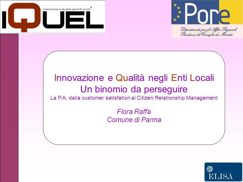 Innovazione e Qualità negli Enti Locali Un binomio da perseguire La P.A.