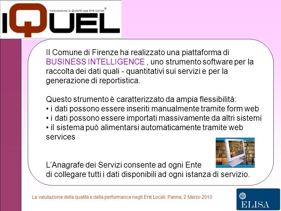 Il Comune di Firenze ha realizzato una piattaforma di BUSINESS INTELLIGENCE, uno strumento software per la raccolta dei dati quali - quantitativi sui servizi e per la generazione di reportistica.