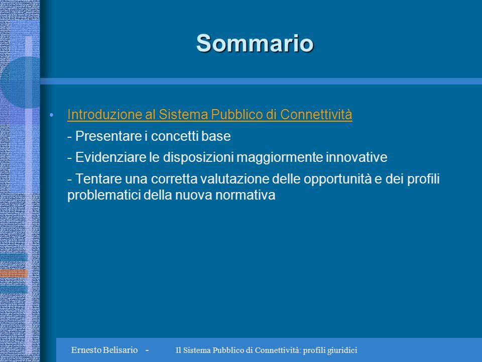 Ernesto Belisario - Il Sistema Pubblico di Connettività: profili giuridici ottimizzazione risorse razionalizzazione flussi informativi – decertificazione - fruibilità (art.