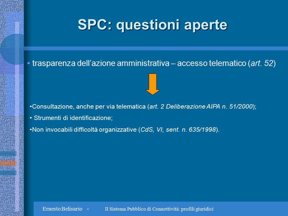 Ernesto Belisario - Il Sistema Pubblico di Connettività: profili giuridici SPC: questioni aperte trasparenza dellazione amministrativa – accesso telematico (art.