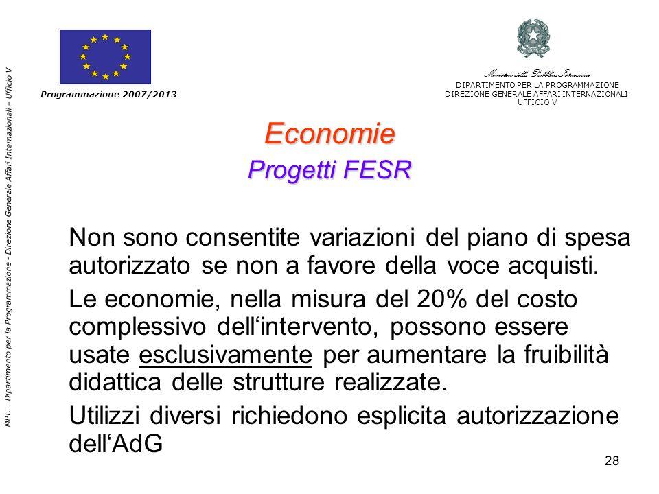 28 Economie Progetti FESR Non sono consentite variazioni del piano di spesa autorizzato se non a favore della voce acquisti.