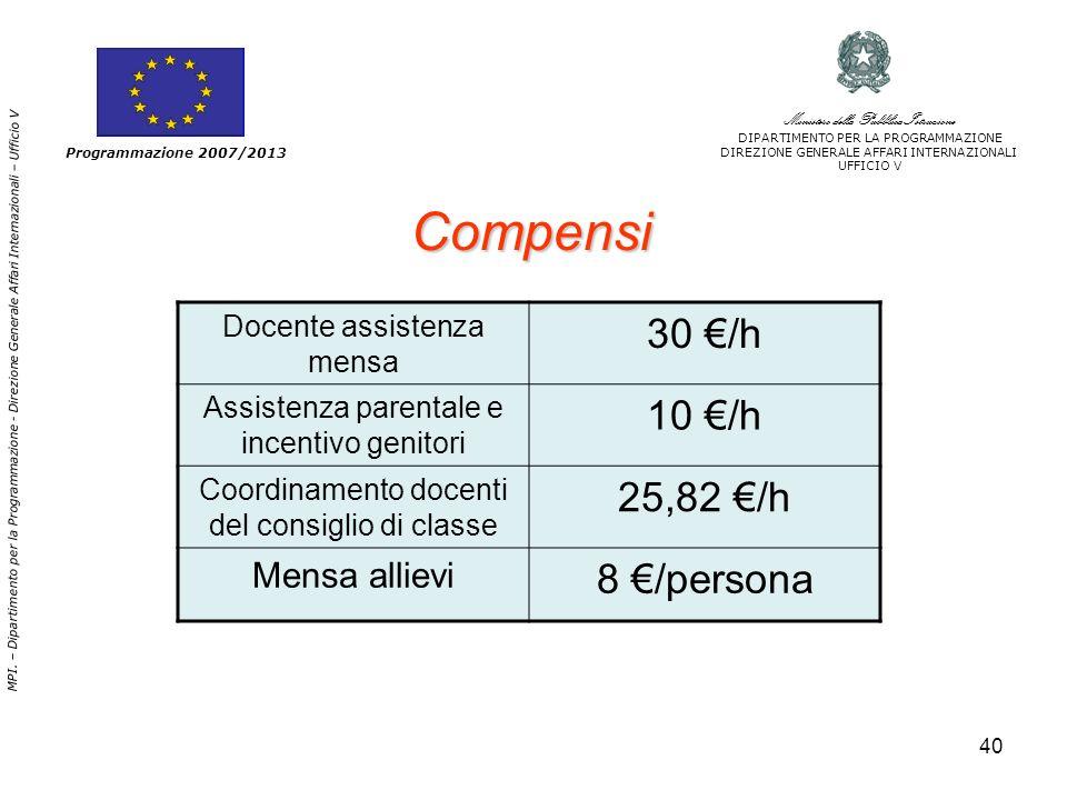 40 Compensi Ministero della Pubblica Istruzione DIPARTIMENTO PER LA PROGRAMMAZIONE DIREZIONE GENERALE AFFARI INTERNAZIONALI UFFICIO V MPI.