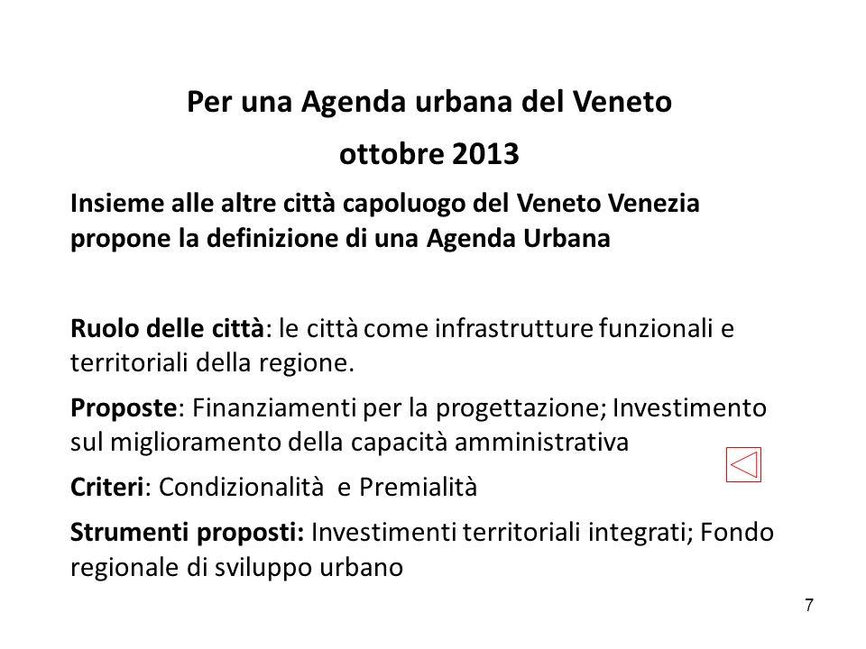 7 Per una Agenda urbana del Veneto ottobre 2013 Insieme alle altre città capoluogo del Veneto Venezia propone la definizione di una Agenda Urbana Ruol