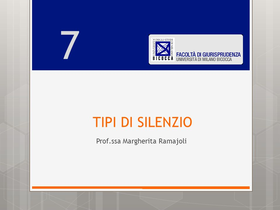 TIPI DI SILENZIO Prof.ssa Margherita Ramajoli 7