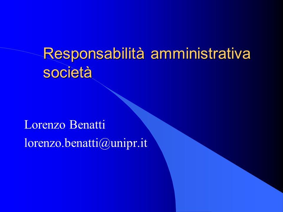 Responsabilità amministrativa società Lorenzo Benatti lorenzo.benatti@unipr.it
