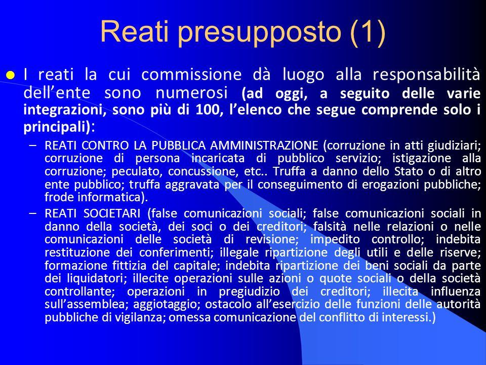 Reati presupposto (2) l Altri reati la cui commissione dà luogo alla responsabilità dellente sono: –REATI TRANSNAZIONALI con riferimento ai reati di: associazione per delinquere; associazione di tipo mafioso, etc.