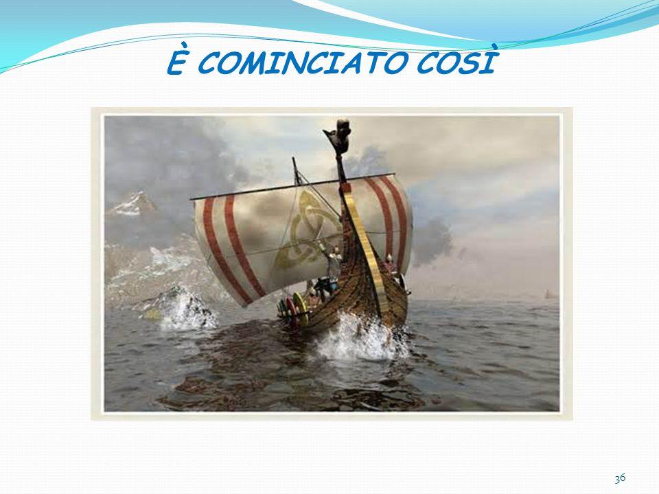 È COMINCIATO COSÌ 36