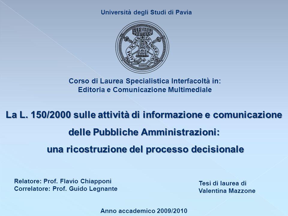 La L. 150/2000 sulle attività di informazione e comunicazione delle Pubbliche Amministrazioni: una ricostruzione del processo decisionale una ricostru