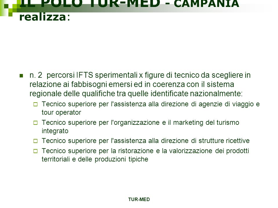 TUR-MED IL POLO TUR-MED - CAMPANIA realizza: n.