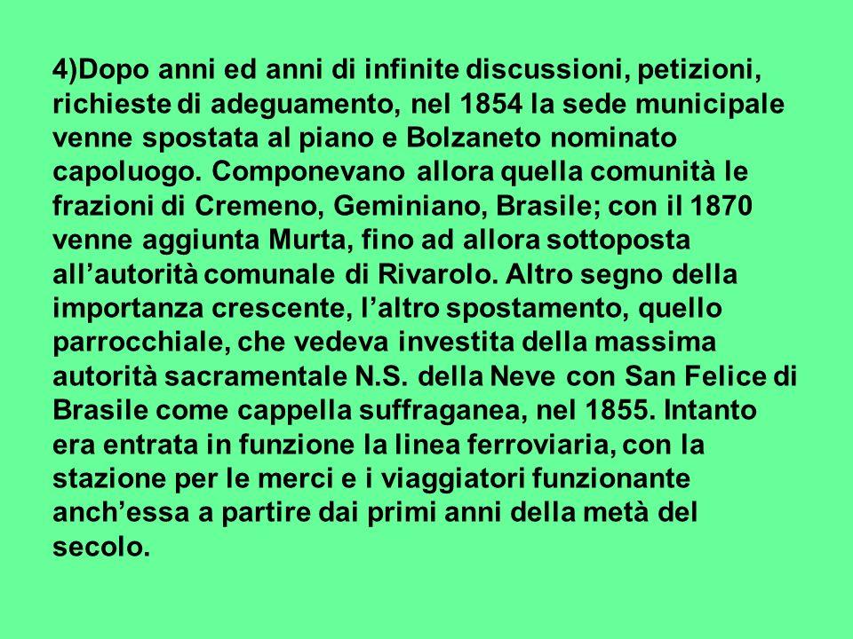 4)Dopo anni ed anni di infinite discussioni, petizioni, richieste di adeguamento, nel 1854 la sede municipale venne spostata al piano e Bolzaneto nominato capoluogo.