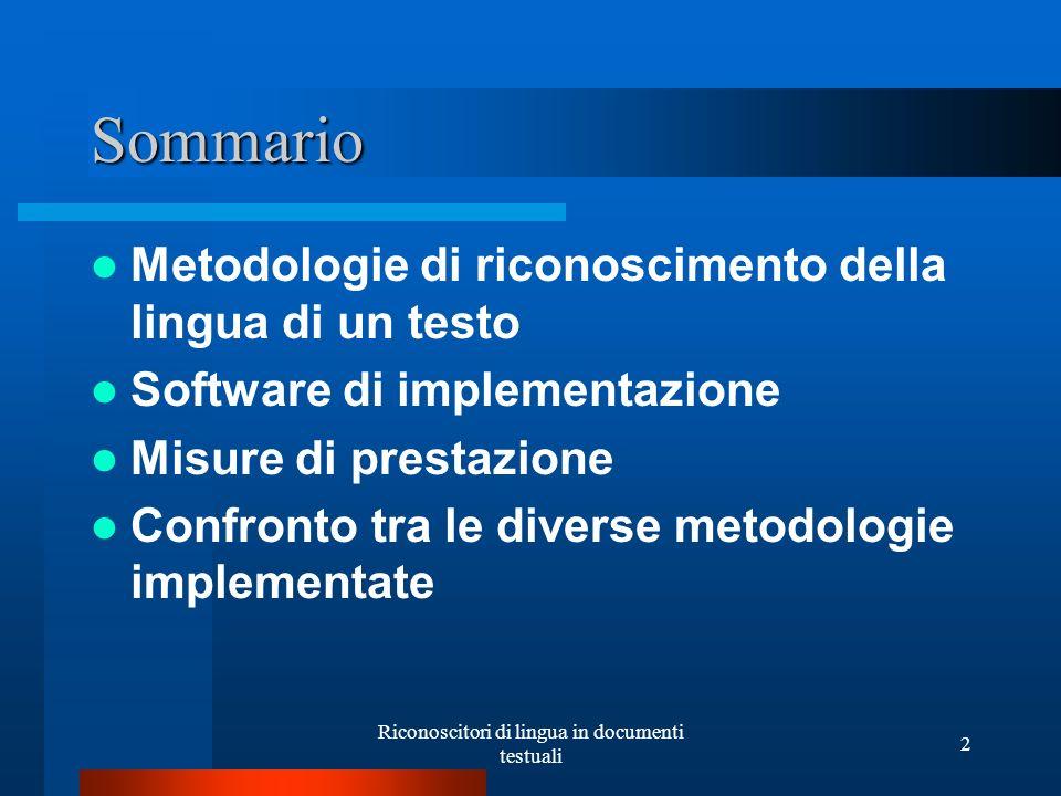 Riconoscitori di lingua in documenti testuali 2 Sommario Metodologie di riconoscimento della lingua di un testo Software di implementazione Misure di