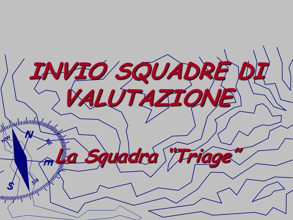 INVIO SQUADRE DI VALUTAZIONE La Squadra Triage