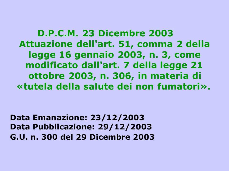 D.P.C.M. 23 Dicembre 2003 Attuazione dell'art. 51, comma 2 della legge 16 gennaio 2003, n. 3, come modificato dall'art. 7 della legge 21 ottobre 2003,