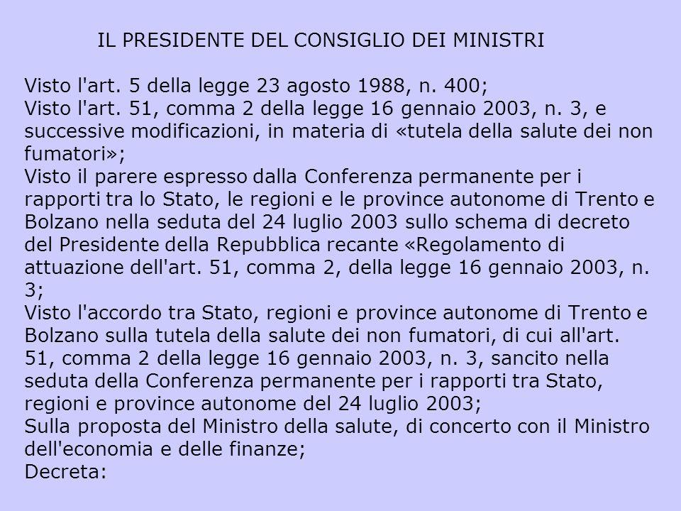 IL PRESIDENTE DEL CONSIGLIO DEI MINISTRI Visto l'art. 5 della legge 23 agosto 1988, n. 400; Visto l'art. 51, comma 2 della legge 16 gennaio 2003, n. 3
