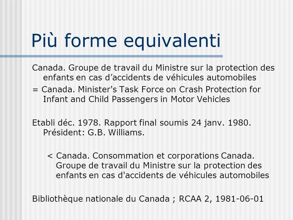 Più forme equivalenti Canada. Groupe de travail du Ministre sur la protection des enfants en cas daccidents de véhicules automobiles = Canada. Ministe