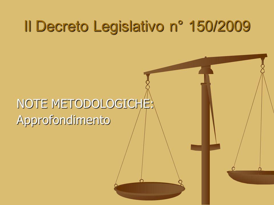 Il Decreto Legislativo n° 150/2009 NOTE METODOLOGICHE: Approfondimento