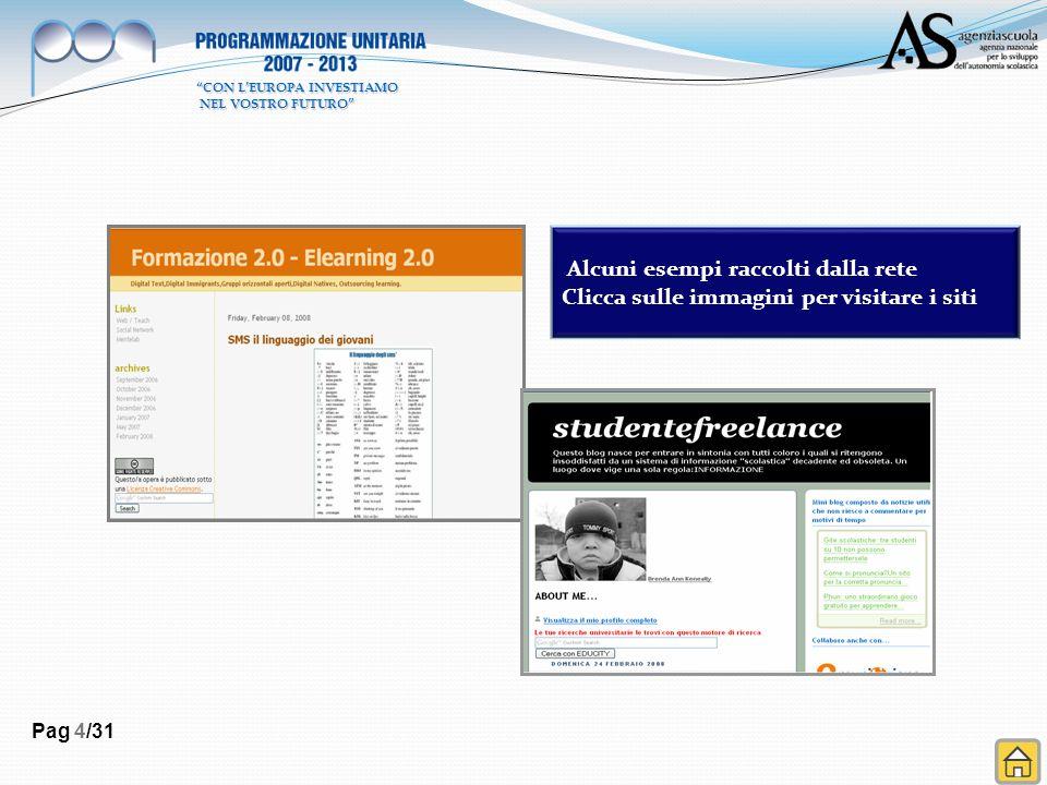 Pag 4/31 Alcuni esempi raccolti dalla rete Clicca sulle immagini per visitare i siti CON LEUROPA INVESTIAMO NEL VOSTRO FUTURO NEL VOSTRO FUTURO
