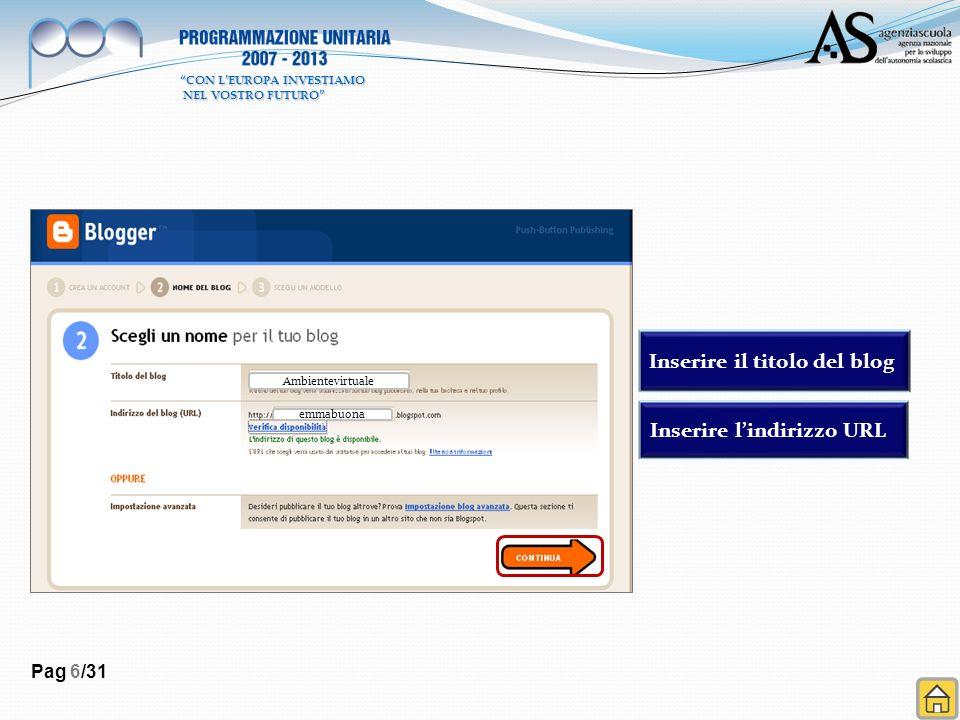 Pag 6/31 Inserire il titolo del blog Inserire lindirizzo URL Ambientevirtuale emmabuona CON LEUROPA INVESTIAMO NEL VOSTRO FUTURO NEL VOSTRO FUTURO