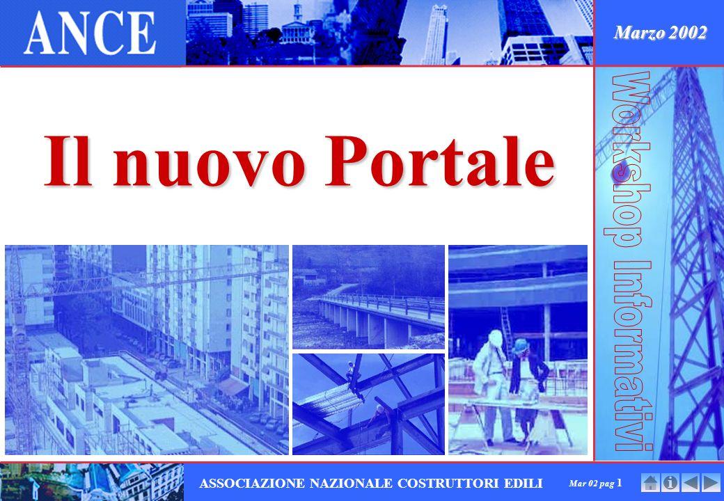 Mar 02 pag 1 ASSOCIAZIONE NAZIONALE COSTRUTTORI EDILI Marzo 2002 Il nuovo Portale