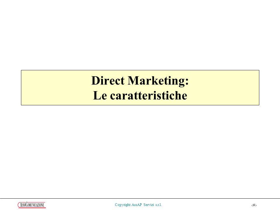 12 Copyright AssAP Servizi s.r.l. Direct Marketing: Le caratteristiche