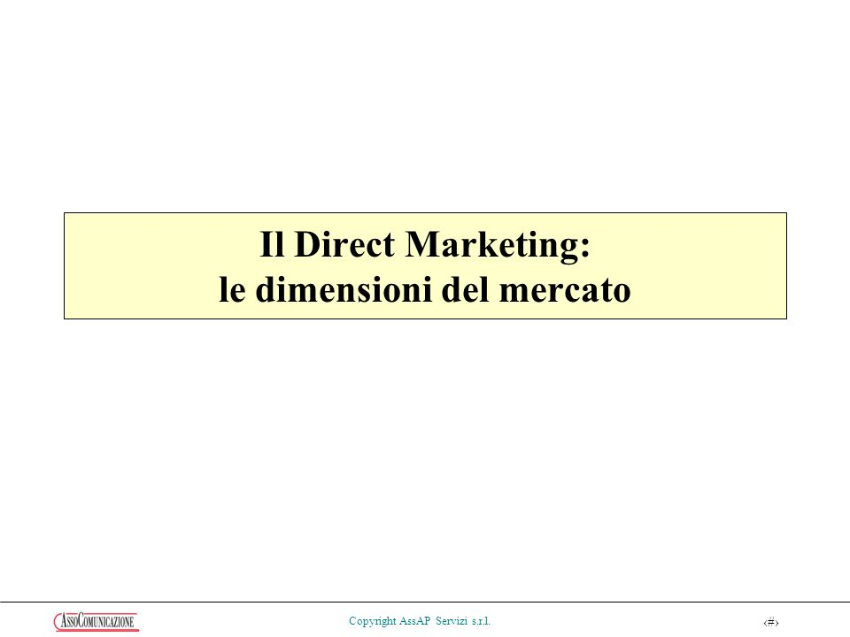 16 Copyright AssAP Servizi s.r.l. Il Direct Marketing: le dimensioni del mercato