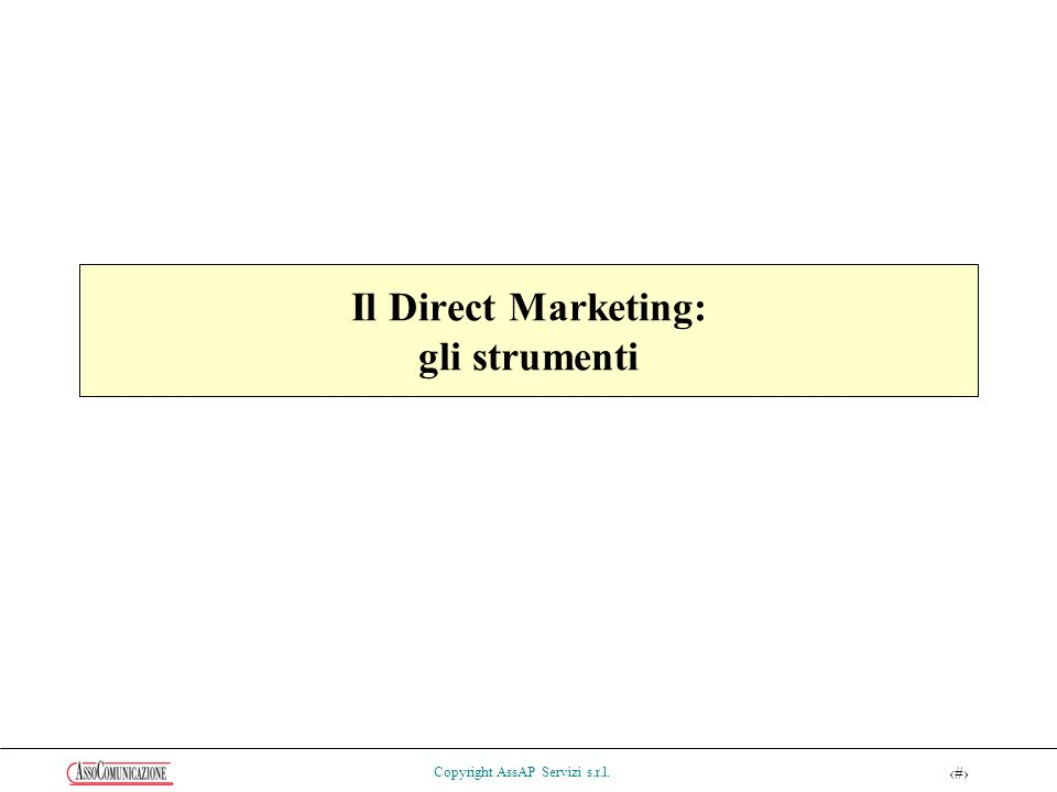 28 Copyright AssAP Servizi s.r.l. Il Direct Marketing: gli strumenti