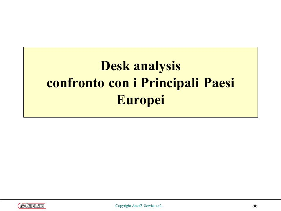 46 Copyright AssAP Servizi s.r.l. Desk analysis confronto con i Principali Paesi Europei