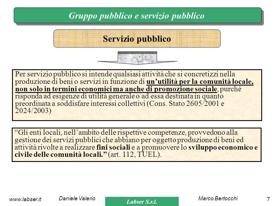 Labser S.r.l. Marco BertocchiDaniele Valerio 7www.labser.it Gruppo pubblico e servizio pubblico Per servizio pubblico si intende qualsiasi attività ch