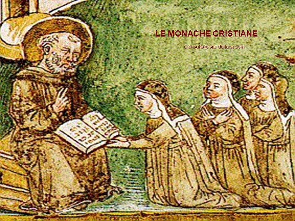 LE MONACHE CRISTIANE Consultare sito della scuola